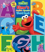 Sesame Street: Elmo's Word Book : An English/Spanish Flap Book - Lori C Froeb
