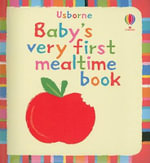 Baby's Very First Mealtime Book : Usborne Baby's Very First - Stella Baggott