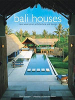 Bali Houses : New Wave Asian Architecture and Design - Gianni Francione