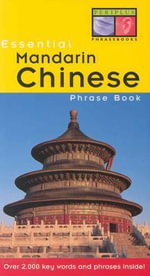 Essential Mandarin Chinese Phrase Book : Periplus Essential Phrase Books - Philip Yungkin Lee