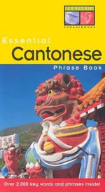 Essential Cantonese Phrase Book : Essential Phrase Book - Philip Yungkin Lee