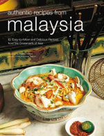 Authentic Recipes from Malaysia : Phrasebook and Dictionary - Wendy Hutton