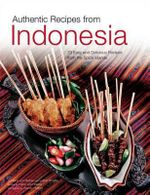 Authentic Recipes from Indonesia : Handy pocket guide - Wendy Hutton