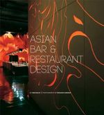 Asian Bar and Restaurant Design : 25 Contemporary Houses - Kim Inglis