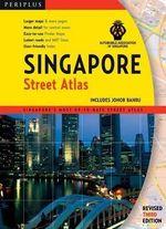Singapore Street Atlas : Includes Johor Bahru - Periplus Editions