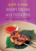 Quick and Easy Asian Tapas and Pasta : Recipes That Are Easy, Delicious and Fun - Periplus Editions