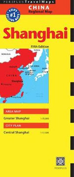Shanghai Travel Map : China Regional Map - Periplus Editions