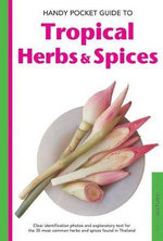Handy Pocket Guide to Tropical Herbs & Spices - Wendy Hutton