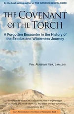 Covenant of the Torch: Book 2 : A Forgotten Encounter in the History of the Exodus and Wilderness Journey - Abraham Park