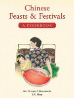 Chinese Feasts & Festivals : A Cookbook - S C Moey