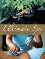 Ultimate Spa : Asia's Best Spas and Spa Treatments - Judy Chapman