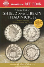 An Official Red Book: A Guide Book of Shield and Liberty Head Nickels : Complete Source for History, Grading, and Prices - Q David Bowers