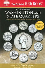 An Official Red Book: A Guide Book of Washington and State Quarters : Complete Source for History, Grading, and Prices - Q David Bowers