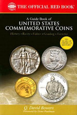A Guide Book of United States Commemorative Coins : History-rarity-values-grading-varieties - Q David Bowers