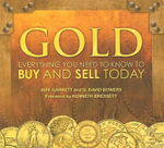 Gold : Everything You Need to Know to Buy and Sell Today - Jeff Garrett