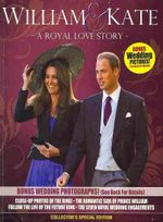 William & Kate : A Royal Love Story - Whitman Publishing