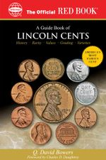 A Guide Book of Lincoln Cents - Q David Bowers