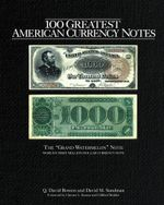 100 Greatest American Currency Notes - Q. David Bowers