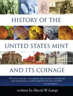 History of the United States Mint and Its Coinage - David W. Lange