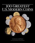 100 Greatest US Modern Coins - Scott Schechter