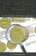 Grading Coins by Photographs - Q David Bowers