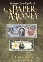 Whitman Encyclopedia of U.S. Paper Money - Q. David Bowers