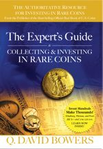 The Expert's Guide to Collecting & Investing in Rare Coins : Secrets of Success - Q. David Bowers