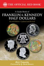 A Guide Book of Franklin and Kennedy Half Dollars - Rick Tomaska