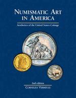 Numismatic Art in America : Aesthetics of the United States Coinage - Cornelius Vermeule