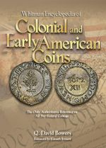 Whitman Encyclopedia of Colonial and Early American Coins - Q. David Bowers