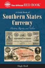 A Guide Book of Southern States Currency - Hugh Shull