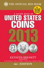 A Guide Book of United States Coins 2013 : The Official Red Book - R. S. Yeoman