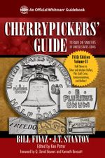 Cherrypickers' Guide to Rare Die Varieties of United States Coins - Bill Fivaz
