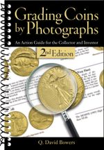 Grading Coins by Photographs : An Action Guide for the Collector and Investor - Q. David Bowers
