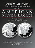 American Silver Eagles : A Guide to the U.S. Bullion Coin Program - John M. Mercanti