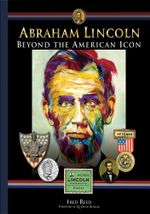 Abraham Lincoln : Beyond the Icon - Fred Reed