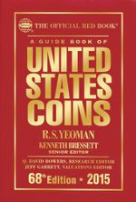 A Guide Book of United States Coins 2015 : The Official Red Book - R.S. Yeoman