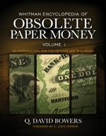 Whitman Encyclopedia of Obsolete Paper Money : An Introduction For Collectors and Historian - Q. David Bowers