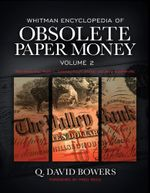 Whitman Encyclopedia of Obsolete Paper Money : New England, Part 1: Connecticut, Maine, and New Hampshire - Q. David Bowers