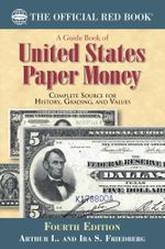 A Guide Book of United States Paper Money - Arthur L. Friedberg