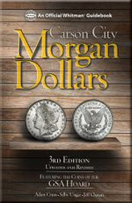 Carson City Morgan Dollars : Featuring the Coins of the GSA Hoard - Adam Crum