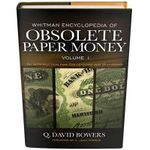 Whitman Encyclopedia of Obsolete Paper Money, Volume 1 : Volume I - David Bowers