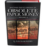 Whitman Encyclopedia of Obsolete Paper Money, Volume 2 : Volume II - David Bowers