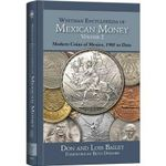 Whitman Encyclopedia of Mexican Money Volume II : Modern Coins of Mexico, 1905 to Date - Don Bailey, PH.D.