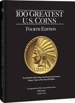 100 Greatest Us Coins 4th Edition - Jeff Garrett