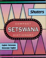 Shuter's Compact Setswana Dictionary : English-Setswana and Setswana-English - G.R. Dent