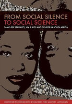 From Social Silence to Social Science : Same-sex Sexuality, HIV and Aids and Gender in South Africa