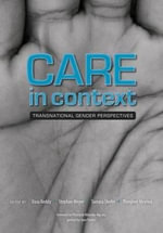 Care in Context : Transnational Gender Perspectives