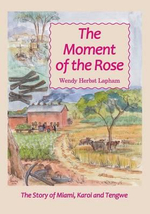 The Moment of the Rose - Wendy Herbst Lapham