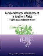 Land and Water Management in Southern Africa : Towards Better Water Use in Semi-arid and Arid Areas